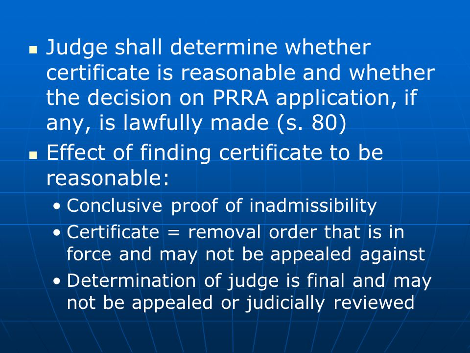 Effect of finding certificate to be reasonable: