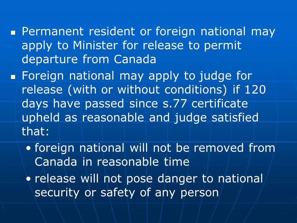 Permanent resident or foreign national may apply to Minister for release to permit departure from Canada