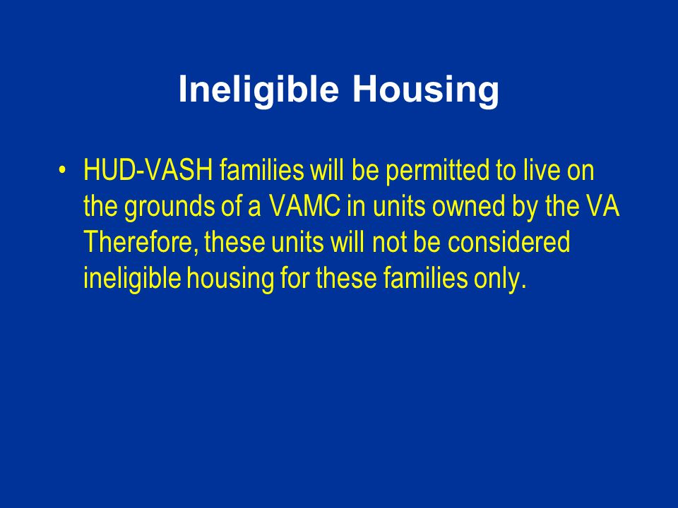 Ineligible Housing