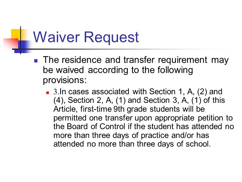 Waiver Request The residence and transfer requirement may be waived according to the following provisions: