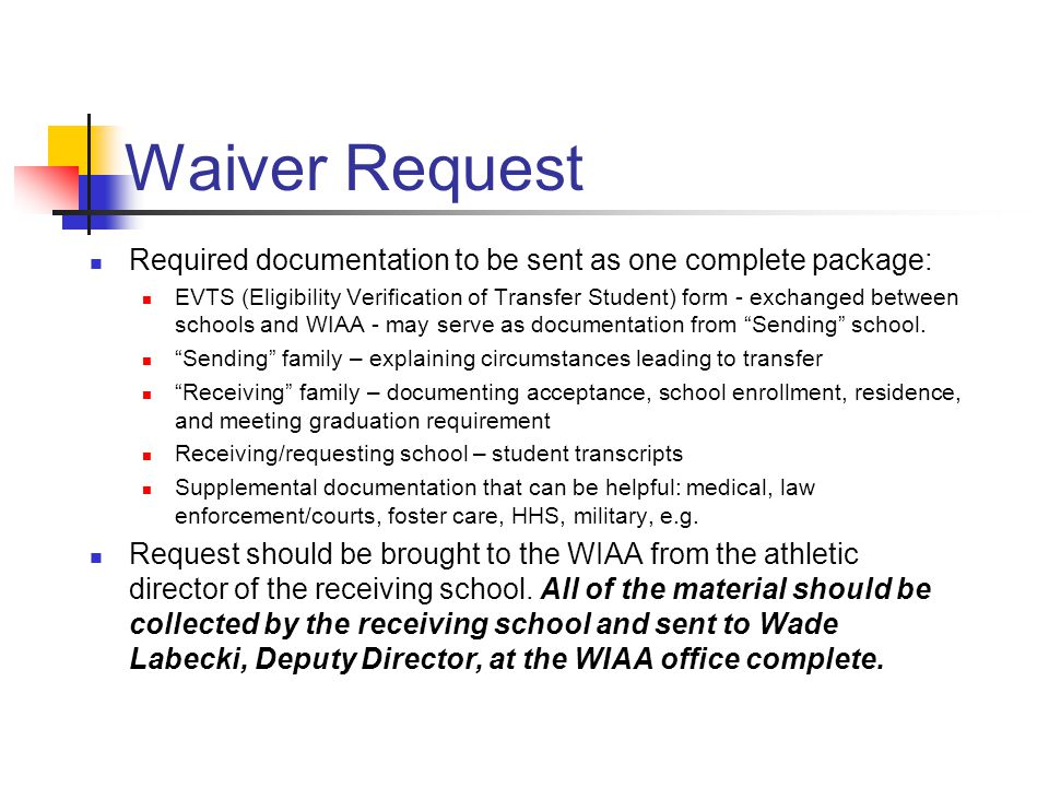 Waiver Request Required documentation to be sent as one complete package: