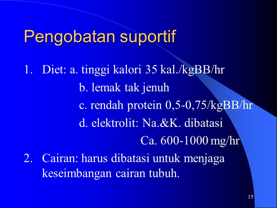 Pengobatan suportif 1. Diet: a. tinggi kalori 35 kal./kgBB/hr