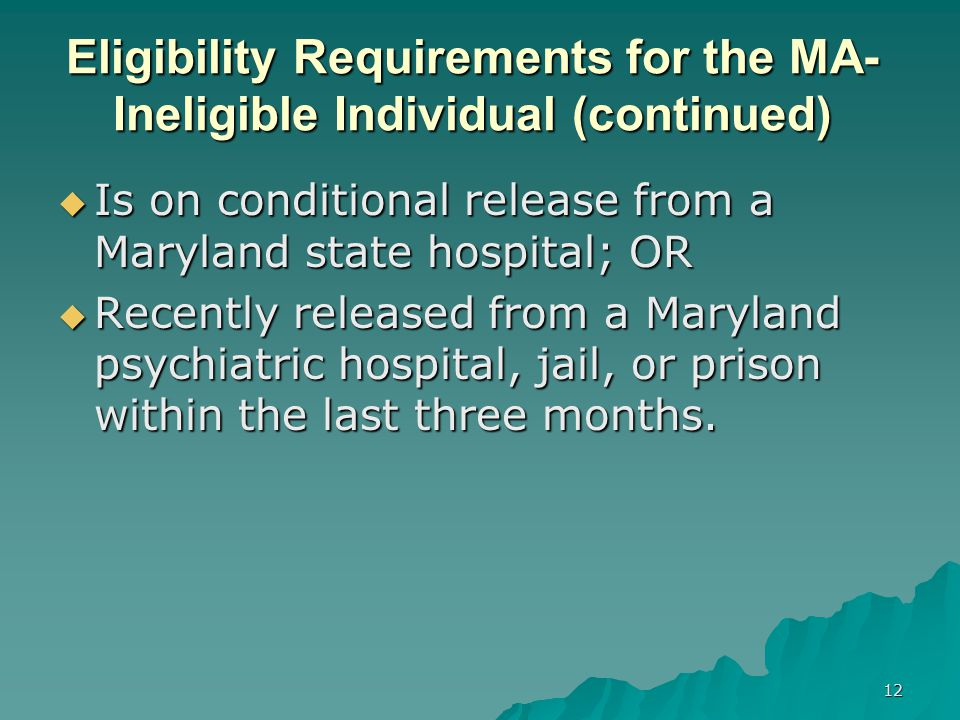 Eligibility Requirements for the MA-Ineligible Individual (continued)