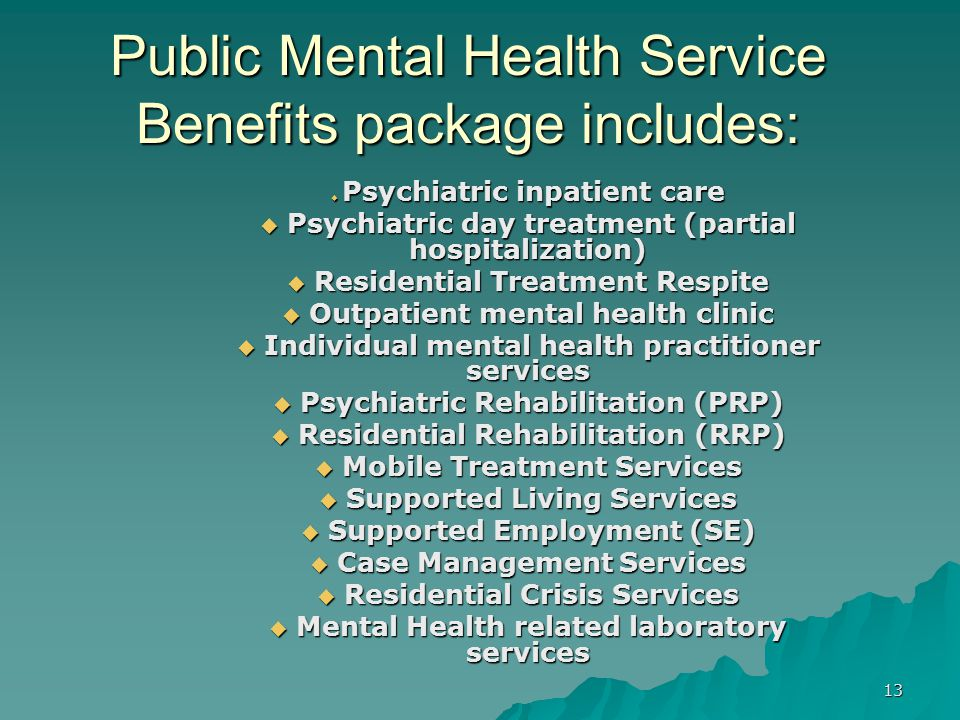 Public Mental Health Service Benefits package includes:
