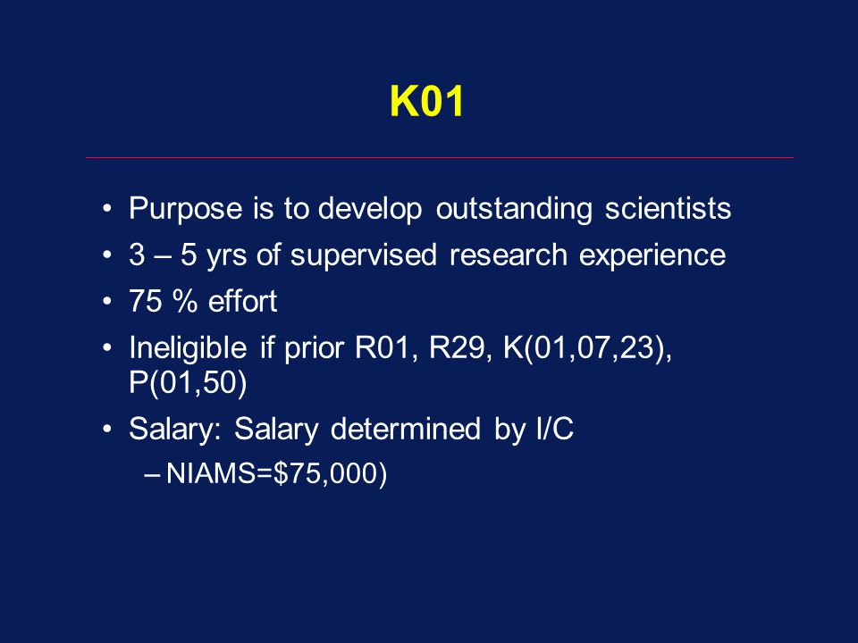K01 Purpose is to develop outstanding scientists
