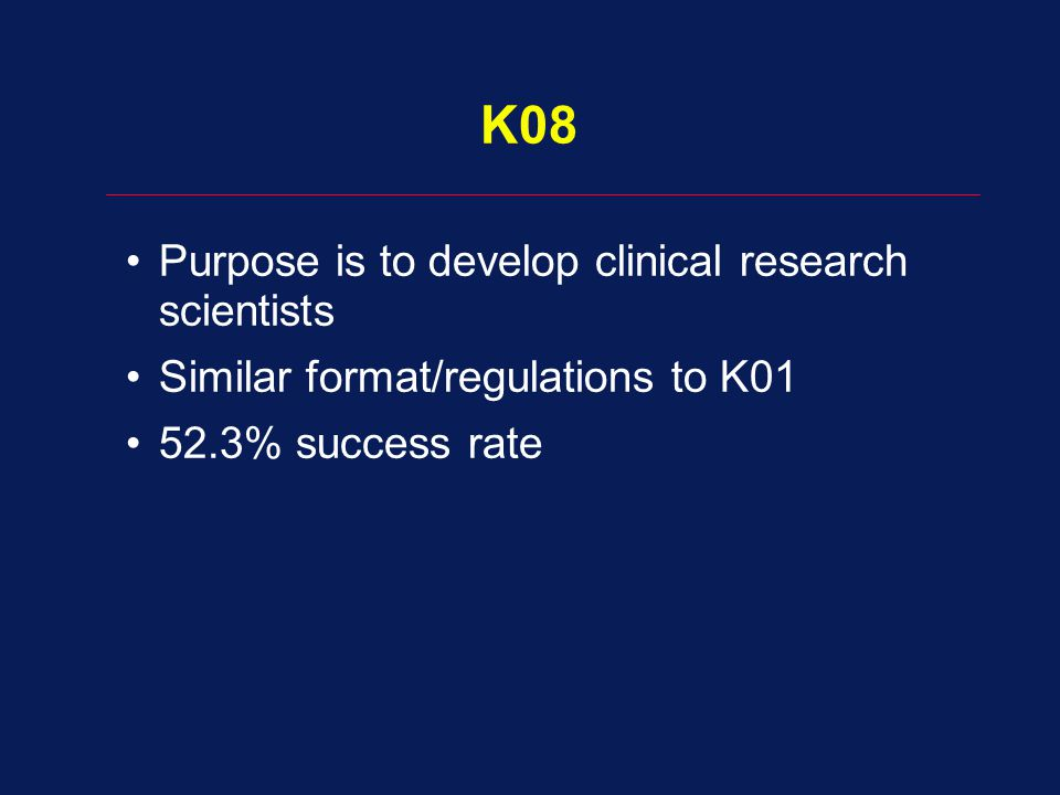 K08 Purpose is to develop clinical research scientists