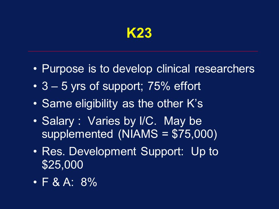 K23 Purpose is to develop clinical researchers