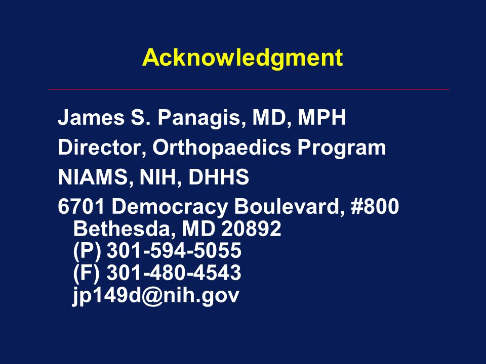 Acknowledgment James S. Panagis, MD, MPH