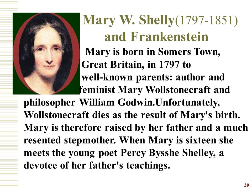 and Frankenstein Mary W. Shelly(1797-1851)