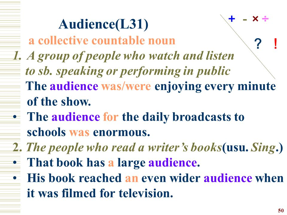 Audience(L31) +-× ÷ ? ! a collective countable noun