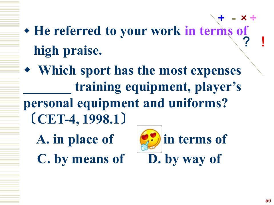A. in place of B. in terms of C. by means of D. by way of