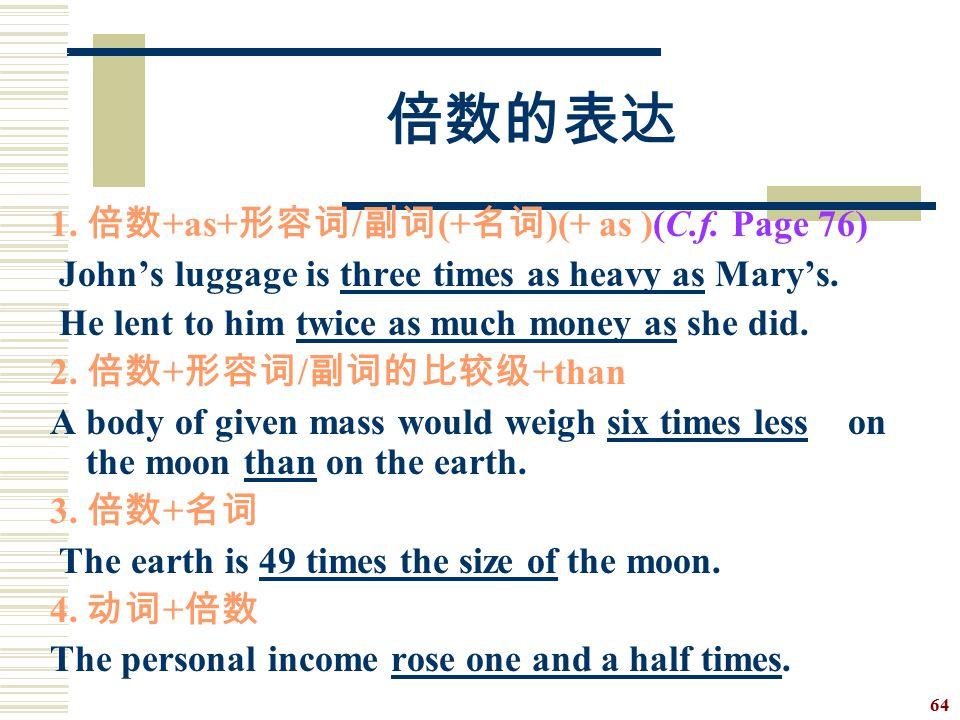 倍数的表达 1. 倍数+as+形容词/副词(+名词)(+ as )(C.f. Page 76)