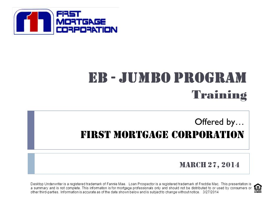 EB - JUMBO PROGRAM Training FIRST MORTGAGE CORPORATION Offered by…