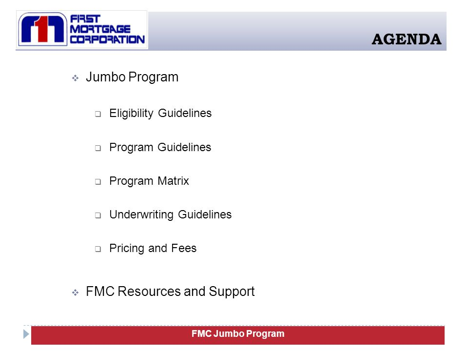 AGENDA Jumbo Program FMC Resources and Support Eligibility Guidelines