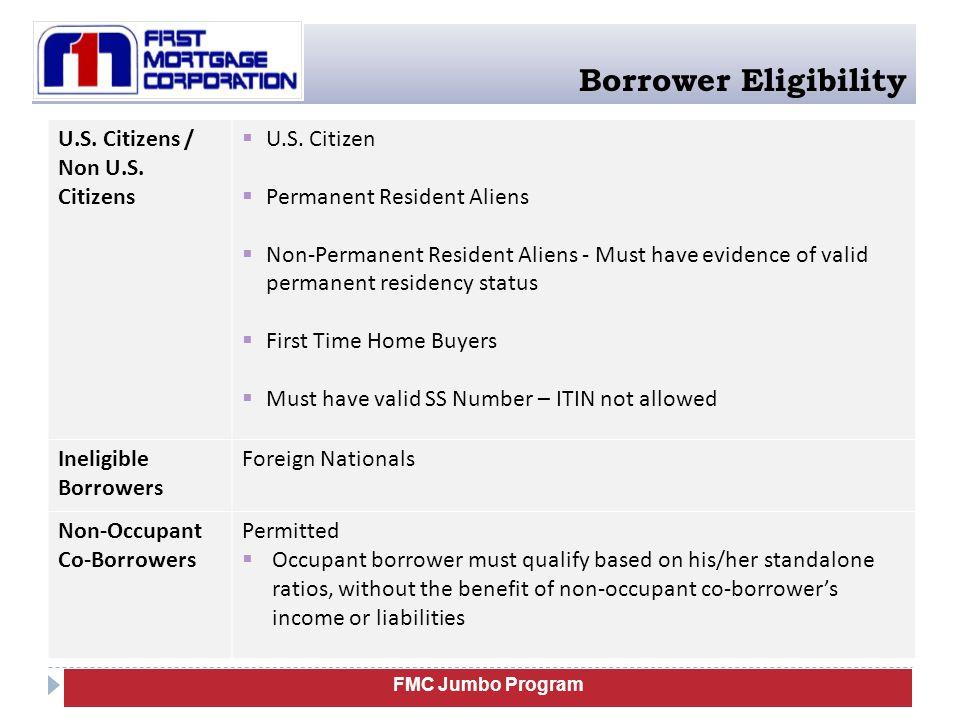 Borrower Eligibility U.S. Citizens / Non U.S. Citizens U.S. Citizen