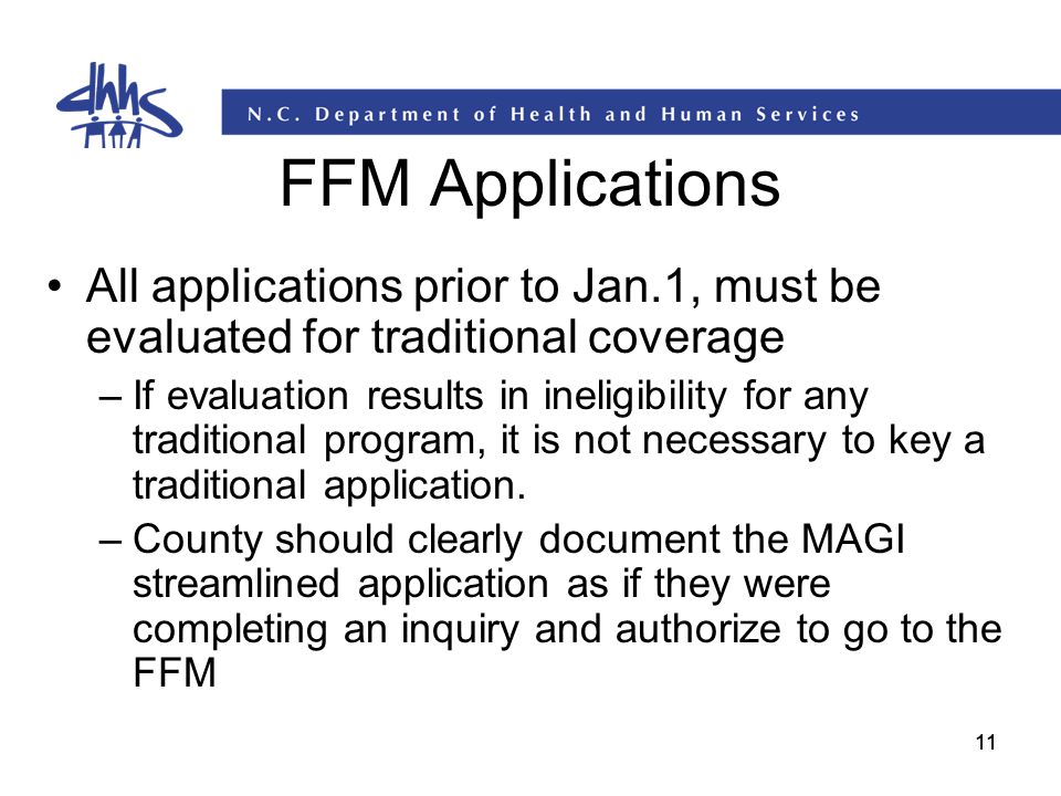 FFM Applications All applications prior to Jan.1, must be evaluated for traditional coverage.