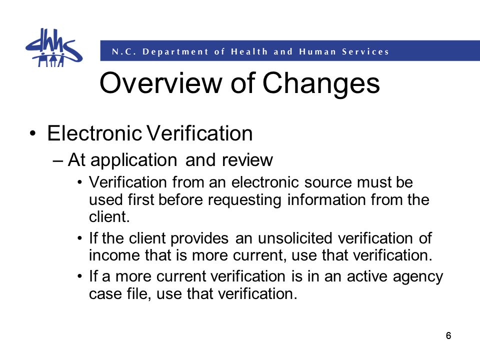 Overview of Changes Electronic Verification At application and review