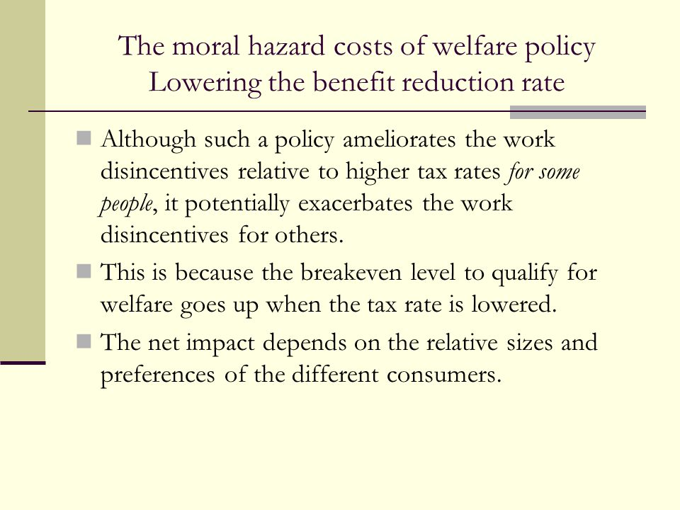 The moral hazard costs of welfare policy Lowering the benefit reduction rate
