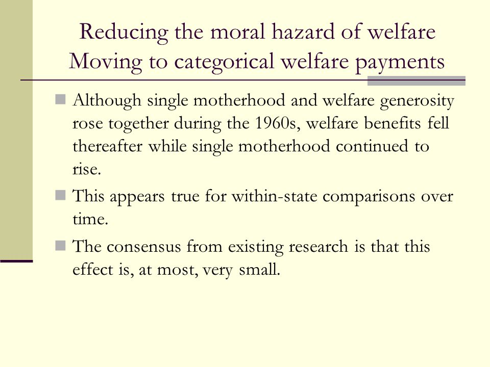 Reducing the moral hazard of welfare Moving to categorical welfare payments