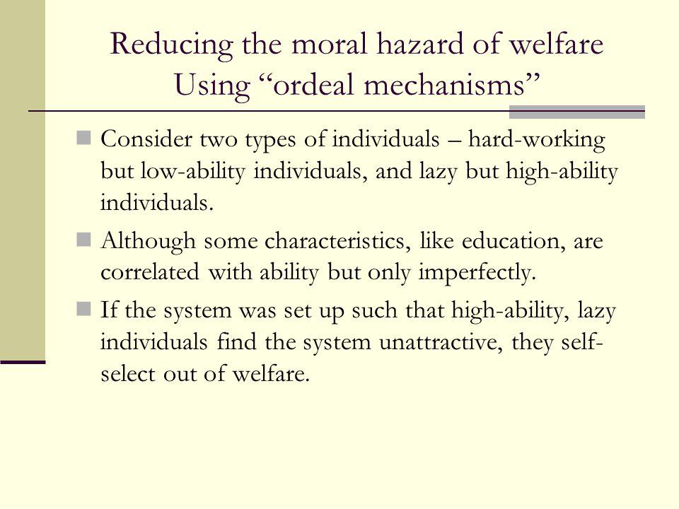 Reducing the moral hazard of welfare Using ordeal mechanisms
