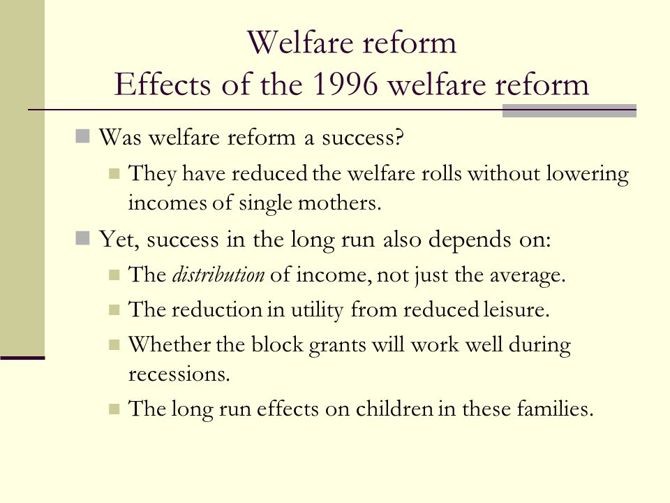Welfare reform Effects of the 1996 welfare reform