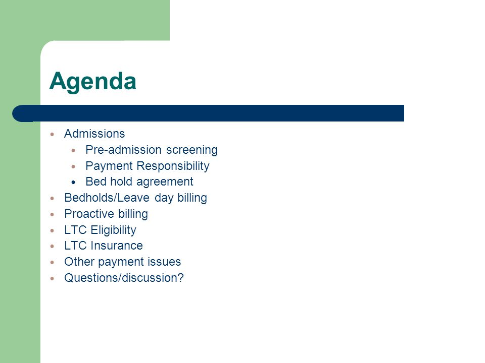 Agenda Admissions Pre-admission screening Payment Responsibility
