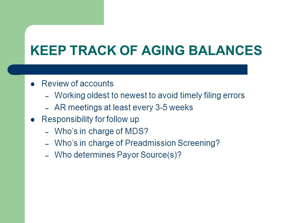 KEEP TRACK OF AGING BALANCES
