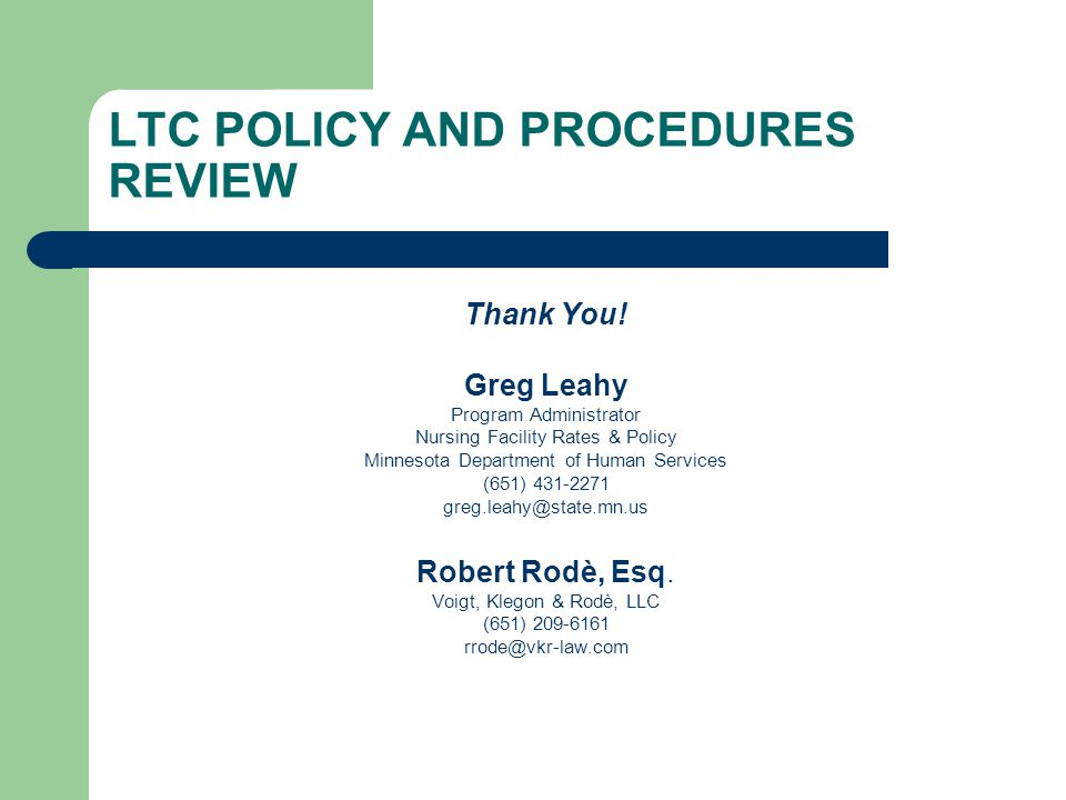LTC POLICY AND PROCEDURES REVIEW
