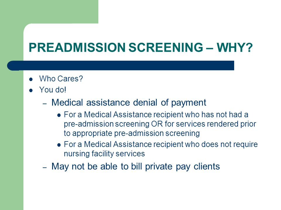 PREADMISSION SCREENING – WHY