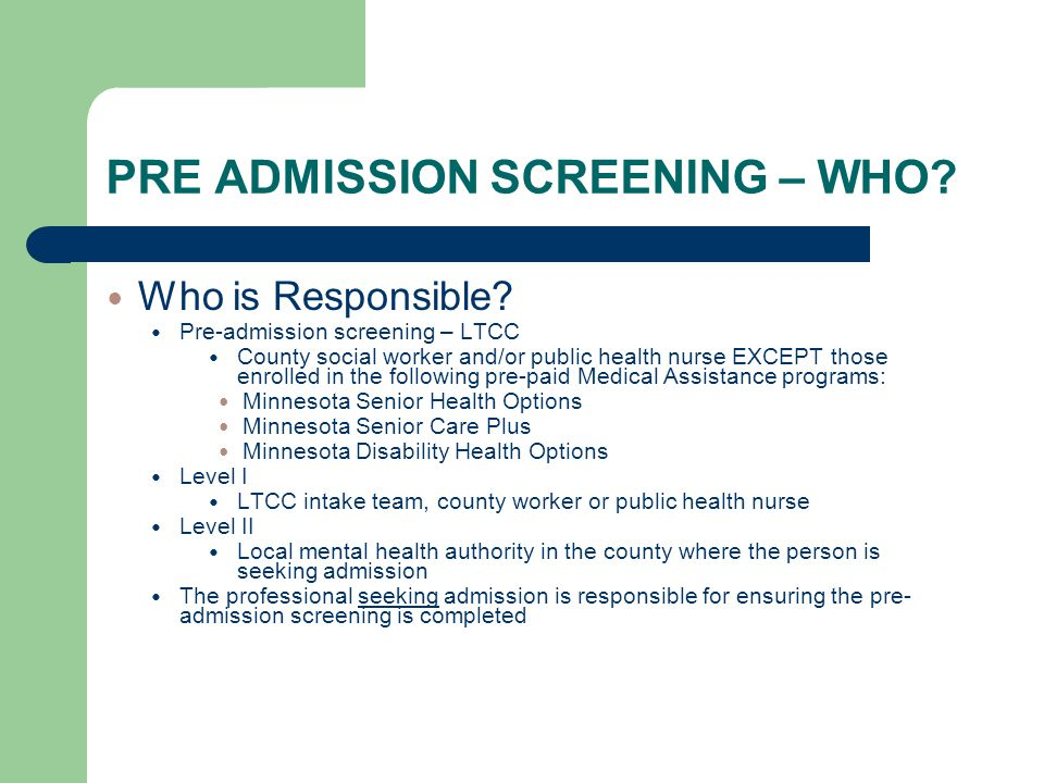 PRE ADMISSION SCREENING – WHO
