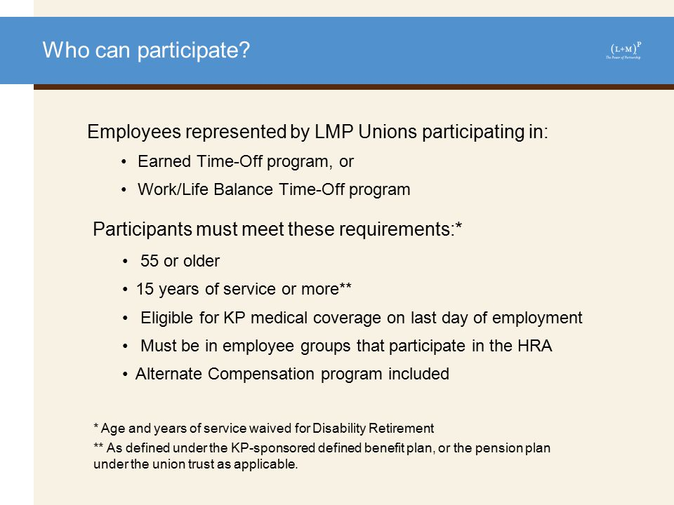 Who can participate HRA-convertible sick leave hours vary according to your collective bargaining agreements.