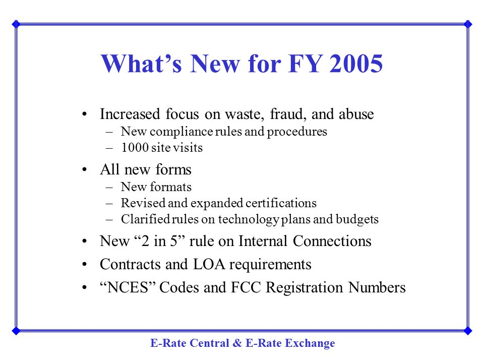 What's New for FY 2005 Increased focus on waste, fraud, and abuse