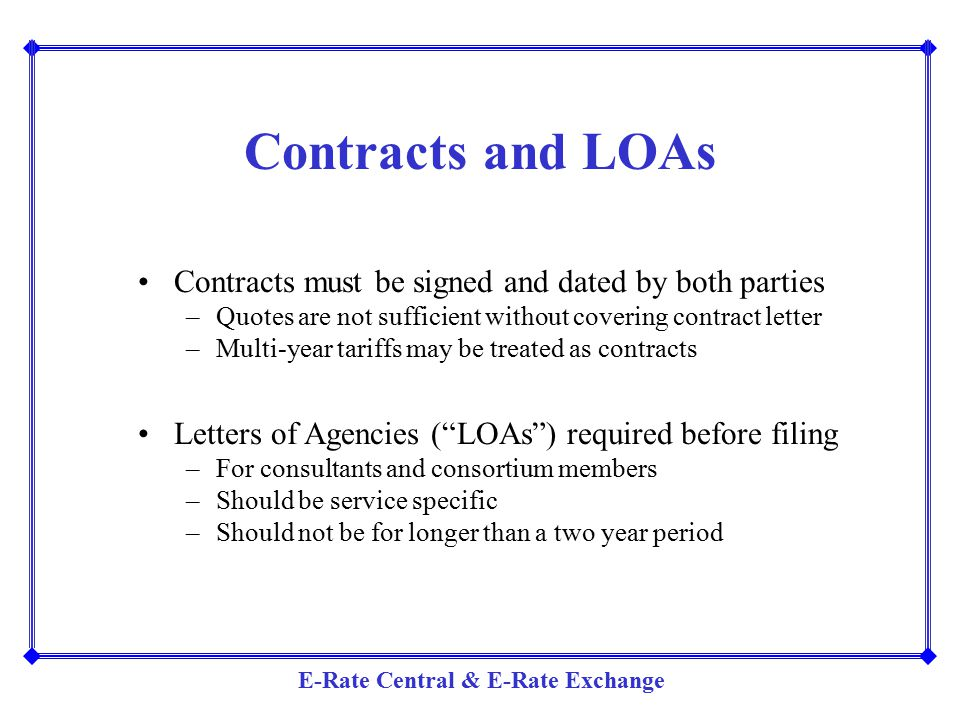 Contracts and LOAs Contracts must be signed and dated by both parties