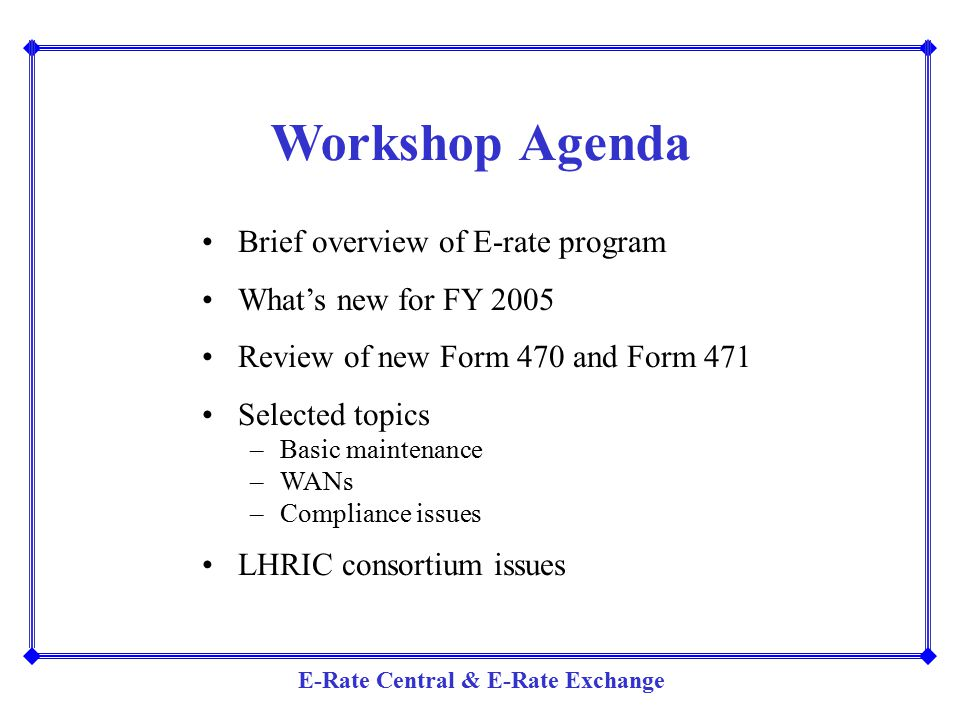 Workshop Agenda Brief overview of E-rate program
