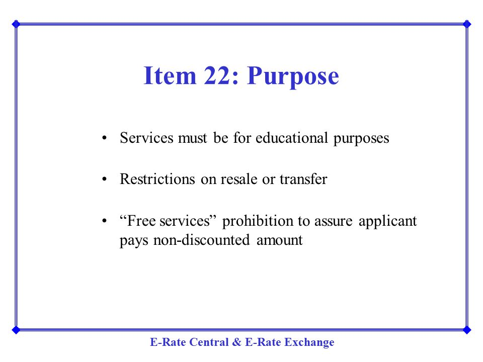 Item 22: Purpose Services must be for educational purposes