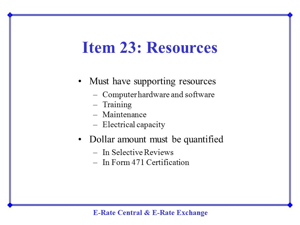 Item 23: Resources Must have supporting resources