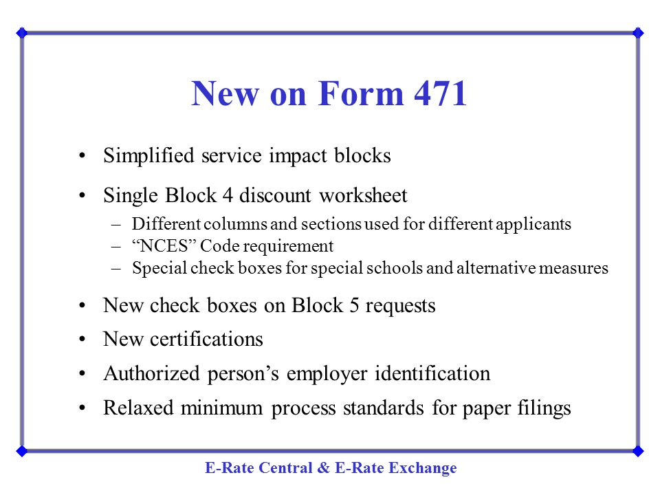New on Form 471 Simplified service impact blocks