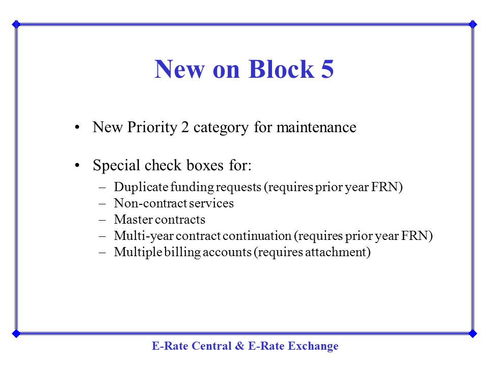 New on Block 5 New Priority 2 category for maintenance