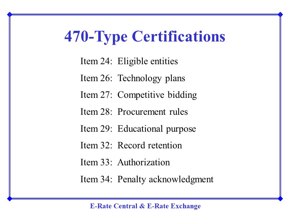 470-Type Certifications Item 24: Eligible entities