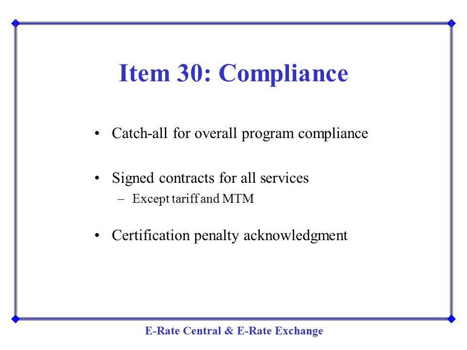 Item 30: Compliance Catch-all for overall program compliance