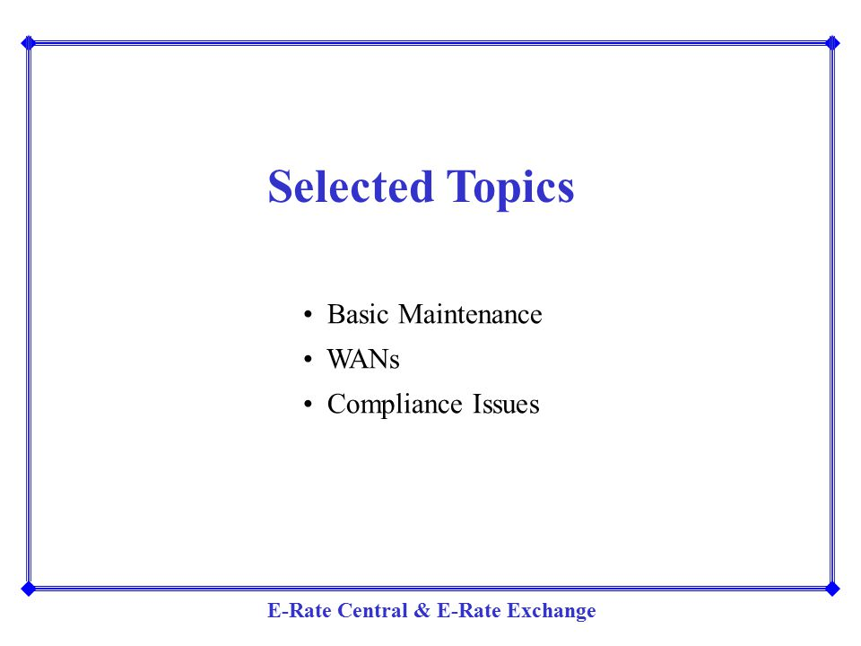 Selected Topics Basic Maintenance WANs Compliance Issues