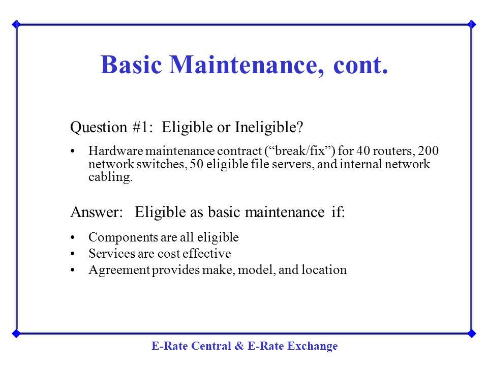 Basic Maintenance, cont.