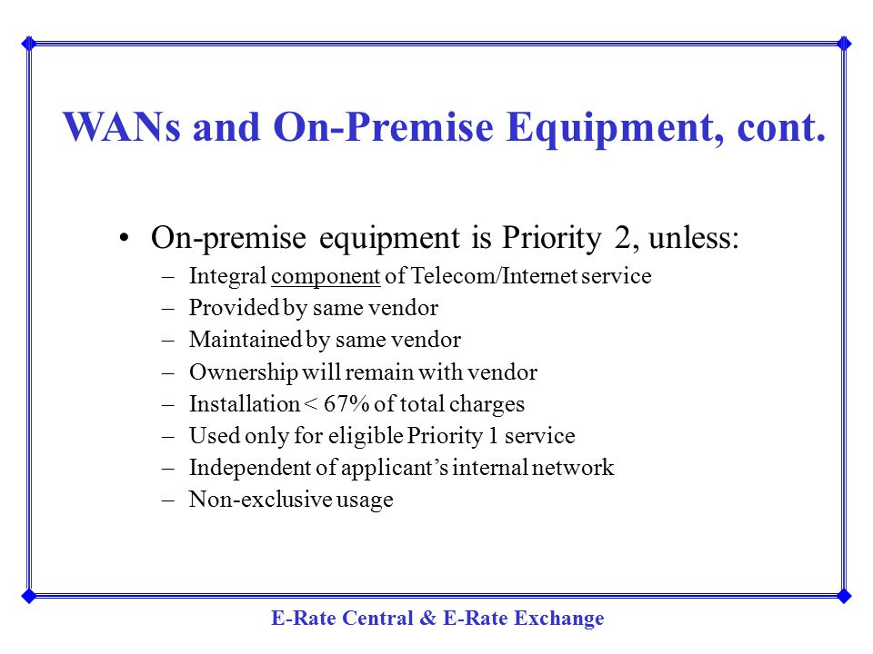WANs and On-Premise Equipment, cont.