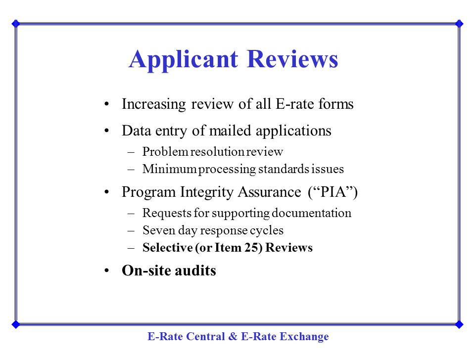 Applicant Reviews Increasing review of all E-rate forms
