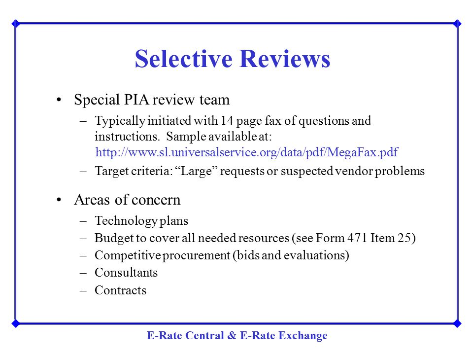 Selective Reviews Special PIA review team Areas of concern