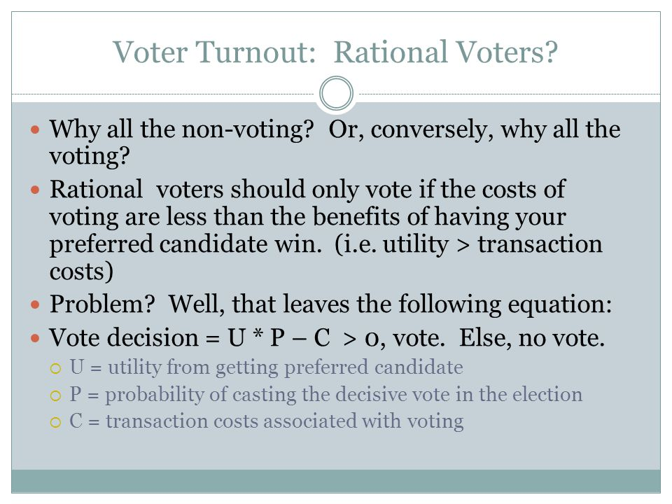 Voter Turnout: Rational Voters