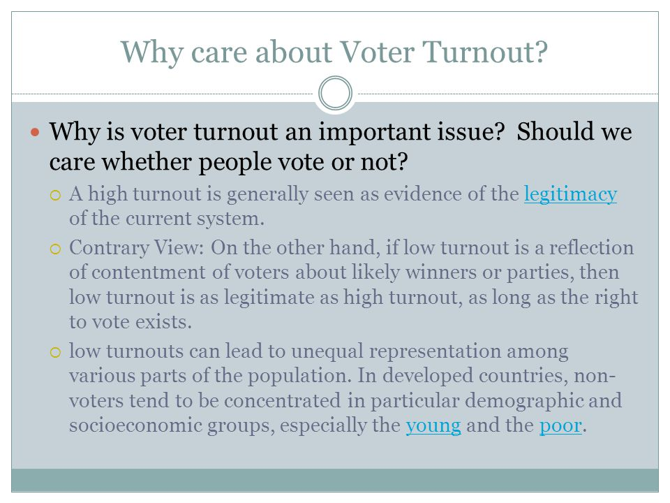 Why care about Voter Turnout