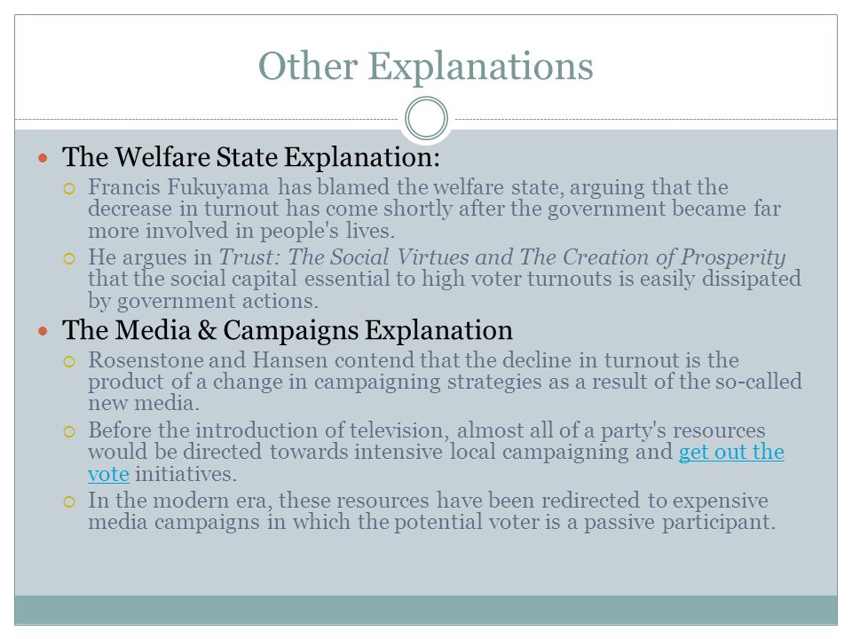 Other Explanations The Welfare State Explanation: