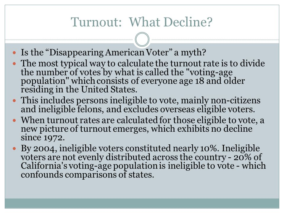 Turnout: What Decline Is the Disappearing American Voter a myth