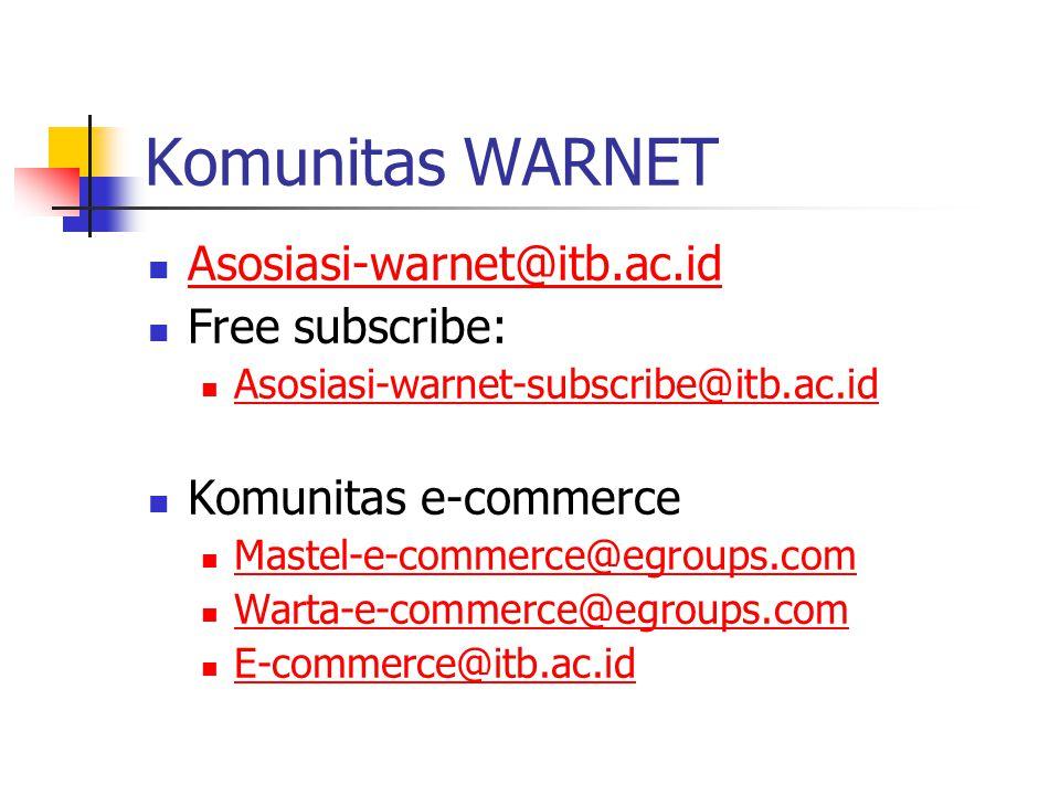 Komunitas WARNET Asosiasi-warnet@itb.ac.id Free subscribe:
